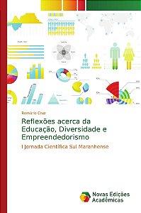 Reflexões acerca da Educação; Diversidade e Empreendedorismo