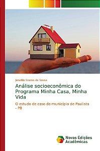 Análise socioeconômica do Programa Minha Casa; Minha Vida