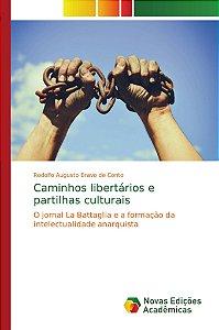 Caminhos libertários e partilhas culturais