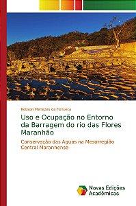 Uso e Ocupação no Entorno da Barragem do rio das Flores Mara