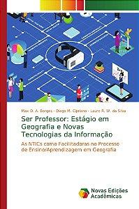 Ser Professor: Estágio em Geografia e Novas Tecnologias da I