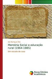 Memória Social e educação rural (1964-1985)