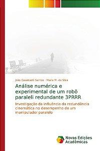 Análise numérica e experimental de um robô paraleli redundan