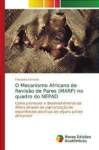 O Mecanismo Africano de Revisão de Pares (MARP) no quadro do