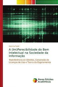 A (Im)Perecibilidade do Bem Intelectual na Sociedade da Info