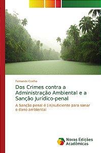Dos Crimes contra a Administração Ambiental e a Sanção Juríd