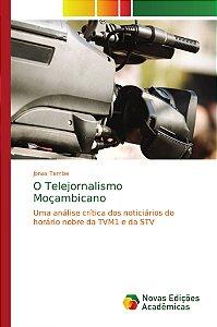 O Telejornalismo Moçambicano