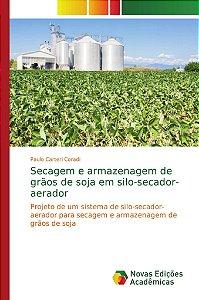 Secagem e armazenagem de grãos de soja em silo-secador-aerad