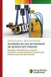 Avaliação do uso de biodiesel de girassol em motores