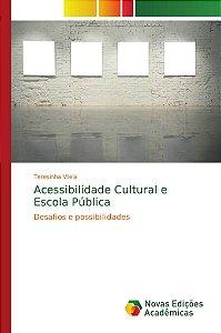 Acessibilidade Cultural e Escola Pública