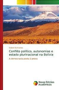 Conflito político; autonomias e estado plurinacional na Bolí