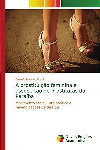 A prostituição feminina e associação de prostitutas da Paraí