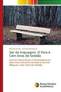 Ser da linguagem; O Fora e Cem Anos de Solidão
