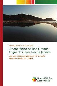 Etnobotânica na Ilha Grande; Angra dos Reis; Rio de Janeiro