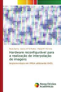 Hardware reconfigurável para a realização de interpolação de