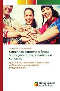 Caminhos contemporâneos sobre juventude; cidadania e consumo