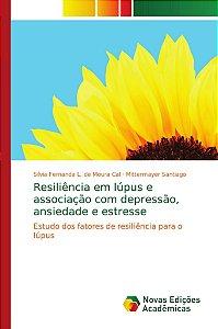 Resiliência em lúpus e associação com depressão; ansiedade e