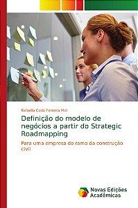 Definição do modelo de negócios a partir do Strategic Roadma