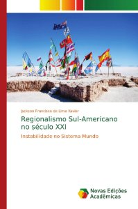 Regionalismo Sul-Americano no século XXI