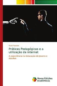 Práticas Pedagógicas e a utilização da internet