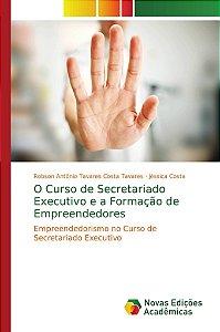 O Curso de Secretariado Executivo e a Formação de Empreended