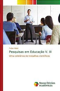 Pesquisas em Educação V. III
