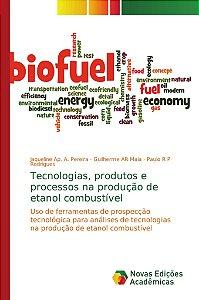 Tecnologias; produtos e processos na produção de etanol comb