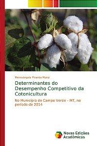 Determinantes do Desempenho Competitivo da Cotonicultura