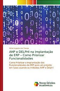AHP e DELPHI na Implantação de ERP – Como Priorizar Funciona
