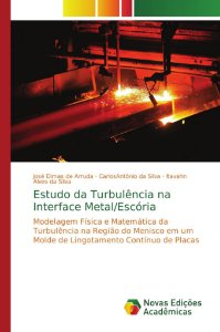 Estudo da Turbulência na Interface Metal/Escória
