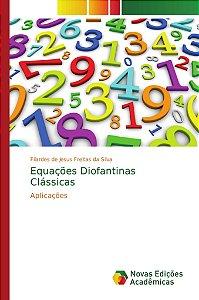 Equações Diofantinas Clássicas