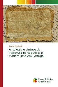 Antologia e síntese da literatura portuguesa: o Modernismo e