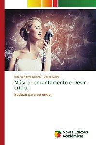 Música: encantamento e Devir crítico