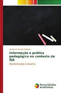 Informação e prática pedagógica no contexto da EJA