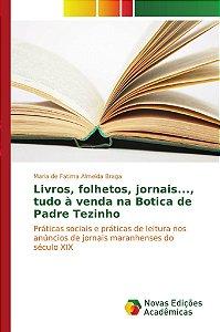 Livros; folhetos; jornais...; tudo à venda na Botica de Padr