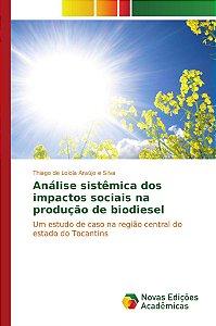 Análise sistêmica dos impactos sociais na produção de biodie
