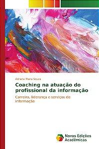 Coaching na atuação do profissional da informação