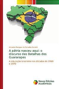 A pátria nasceu aqui: o discurso das Batalhas dos Guararapes