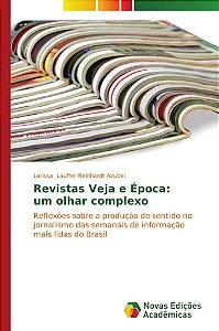 Revistas Veja e Época: um olhar complexo