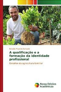 A qualificação e a formação da identidade profissional