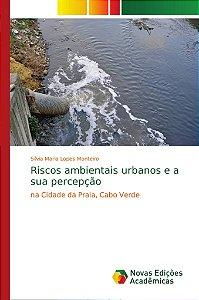 Riscos ambientais urbanos e a sua percepção