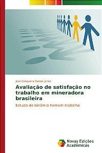 Avaliação de satisfação no trabalho em mineradora brasileira