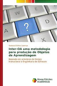 Inter-OA uma metodologia para produção de Objetos de Aprendi