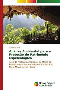 Análise Ambiental para a Proteção do Patrimônio Espeleológic