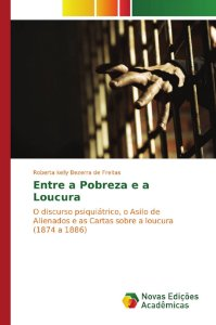 Entre a Pobreza e a Loucura