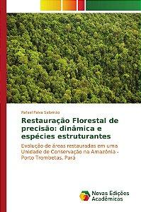 Restauração Florestal de precisão: dinâmica e espécies estru