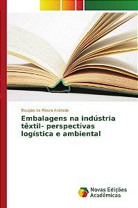 Embalagens na indústria têxtil- perspectivas logística e amb
