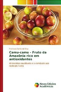 Camu-camu - Fruto da Amazônia rico em antioxidantes