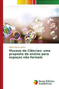 Museus de Ciências: uma proposta de ensino para espaços não