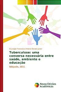 Tuberculose: uma conversa necessária entre saúde; ambiente e